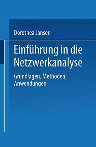 Einführung in die Netzwerkanalyse: Grundlagen, Methoden, Anwendungen