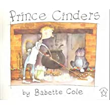 [Prince Cinders] [by: Babette Cole]