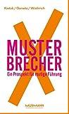 MusterbrecherX. Ein Prospekt mutiger Führung (X-Books.)