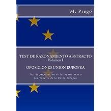 Test de RAZONAMIENTO ABSTRACTO. Volumen I. OPOSICIONES UNION EUROPEA: Test de preparación de las oposiciones a funcionario de la Unión Europea: Volume 3