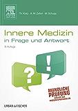Innere Medizin in Frage und Antwort: Fragen und Fallgeschichten