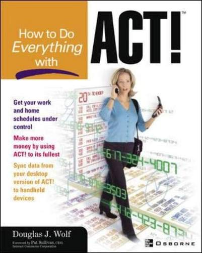 How to Do Everything with Act! (Software Act Prep)