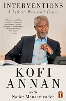 Interventions: A Life in War and Peace by [Annan, Kofi]