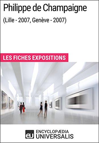 Philippe de Champaigne (Lille - 2007, Genève - 2007): Les Fiches Exposition d'Universalis par Encyclopaedia Universalis