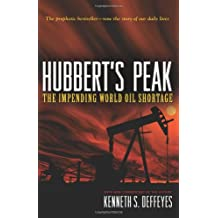 Hubbert`s Peak – The Impending World Oil Shortage