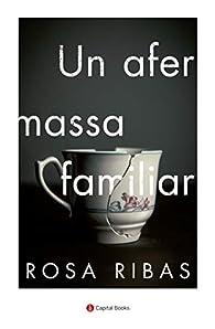 Un Afer Massa Familiar: 16 par  Rosa Ribas Moliné
