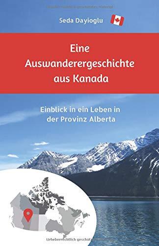 Eine Auswanderergeschichte aus Kanada: Einblick in ein Leben in der Provinz Alberta - Entdecken Kanada