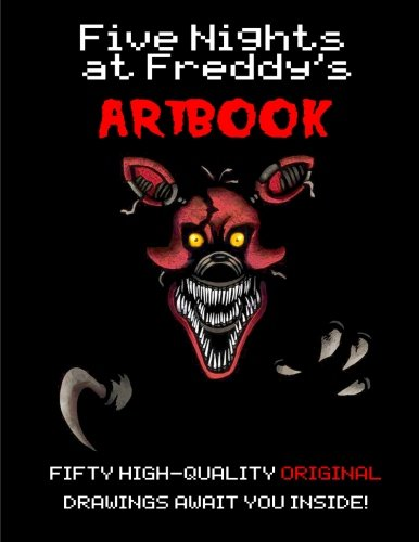 Five Nights at Freddy's Artbook: Fifty incredible pieces of original, high-quality artwork, from Foxy to Funtime Freddy! The perfect gift for any FNAF fan!