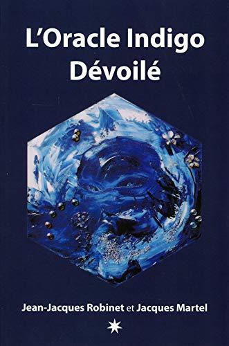 L'Oracle Indigo Dévoilé par  Jacques Martel