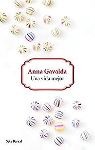 Una vida mejor par Anna Gavalda