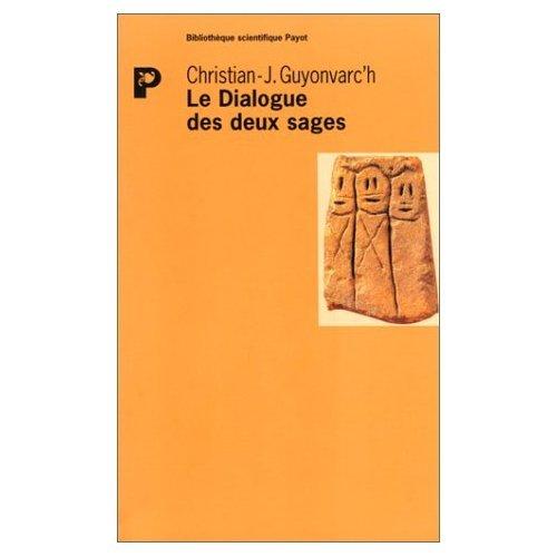 Le Dialogue des deux sages par Christian-J. Guyonvarc'h