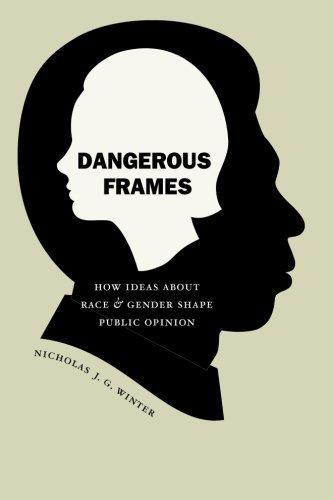Dangerous Frames: How Ideas About Race And Gender Shape Public Opinion (Studies in Communication, Media & Public Opinion) by Nicholas J. G. Winter (2008-05-01) par Nicholas J. G. Winter