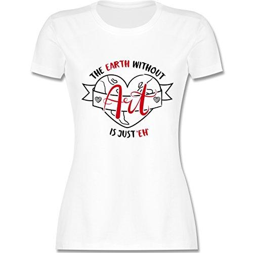 Statement Shirts - The earth without Art is just eh - tailliertes Premium T-Shirt mit Rundhalsausschnitt für Damen Weiß