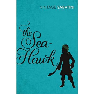 [(The Sea-Hawk)] [ By (author) Rafael Sabatini, Introduction by Ben Kane ] [July, 2011]