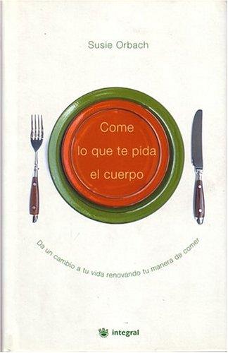 Come Lo Que Te Pida El Cuerpo