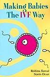 Making Babies The IVF Way