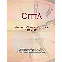 Citta`: Webster's Timeline History, 1477 - 1972
