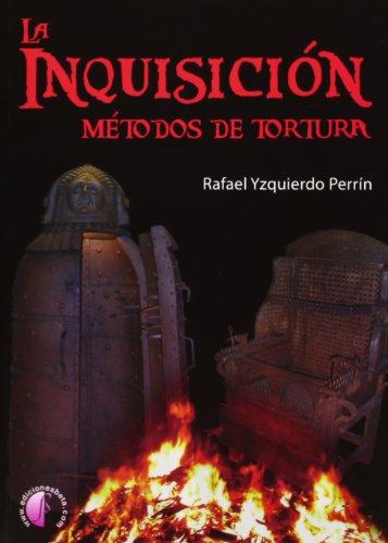 La Inquisición. Métodos de tortura (Ensayo)