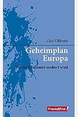 Geheimplan Europa: Wie ein Kontinent erobert wird Broschiert
