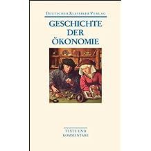 Geschichte der Ökonomie (Deutscher Klassiker Verlag im Taschenbuch)