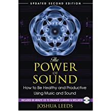 (The Power of Sound: How to be Healthy and Productive Using Music and Sound) By Joshua Leeds (Author) Paperback on (Sep , 2010)