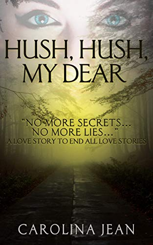 Hush, Hush, My Dear: The Love Story to End All Love Stories ...