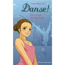 4. Danse ! Sur un air de hip-hop de Anne-Marie POL ( 19 janvier 2012 )
