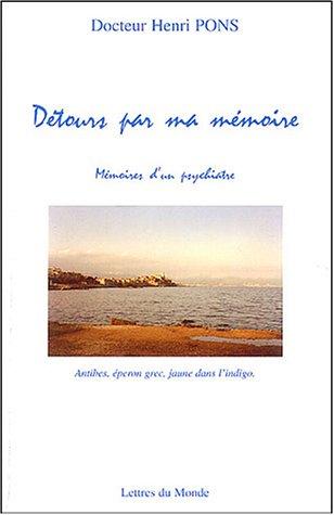 Détours par ma mémoire : Mémoires d'un psychiatre