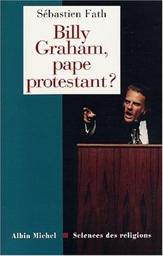 Billy Graham, pape protestant ?