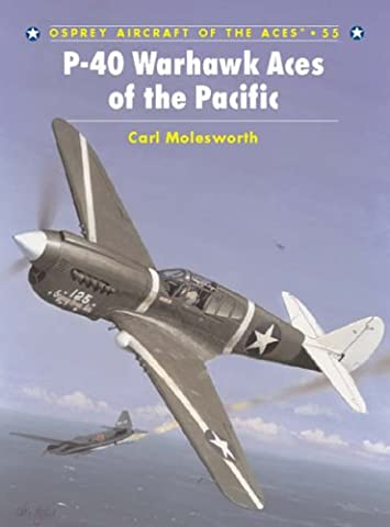 P-40 Warhawk Aces of the Pacific (Aircraft of the Aces)