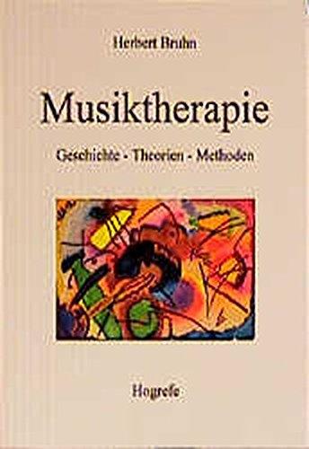 Musiktherapie: Geschichte – Theorien – Methoden
