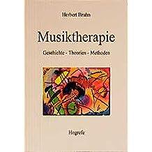 Musiktherapie: Geschichte - Theorien - Methoden