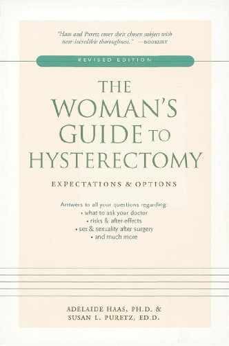 The Woman's Guide to Hysterectomy: Expectations and Options (English Edition)