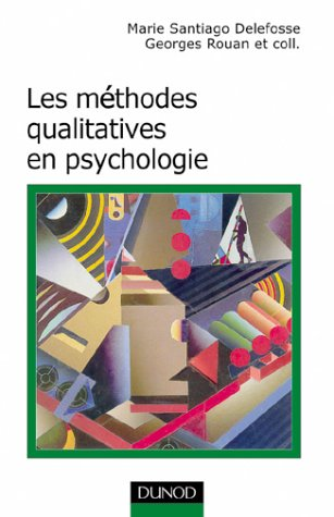 Les méthodes qualitatives en psychologie.