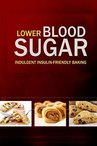 Lower Blood Sugar: Grain-Free, Sugar-Free Cookbook for Healthy Blood Sugar Levels