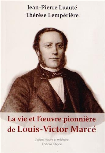 La vie et l'oeuvre de Louis Victor Marce