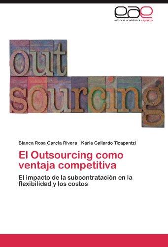 El Outsourcing como ventaja competitiva: El impacto de la subcontratación en la flexibilidad y los costos