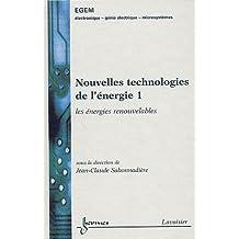Nouvelles technologies de l'énergie : Tome 1, Les énergies renouvelables