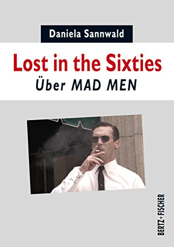 Lost in the Sixties: Über MAD MEN (Prime Time)