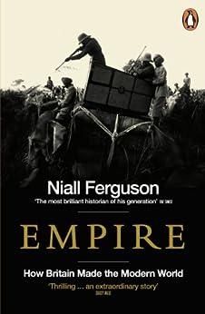 Empire: How Britain Made the Modern World by [Ferguson, Niall]
