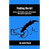 Finding the Art: Essays on the Principles, Tactics and Techniques Which Govern Combat Sports (English Edition)