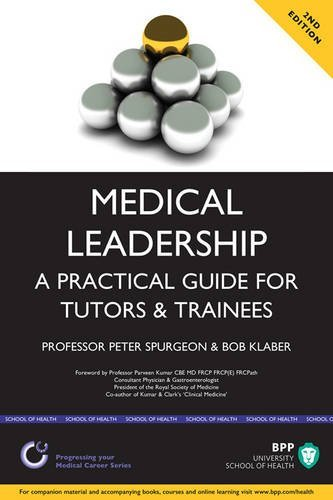 Medical Leadership: a Practical Guide for Tutors & Trainees