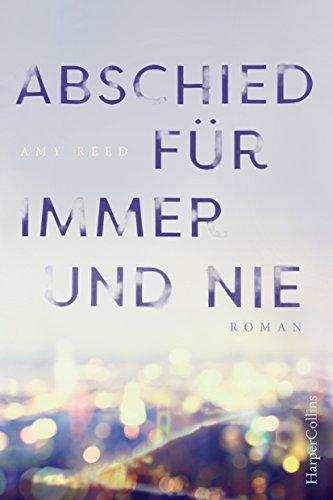 Buchseite und Rezensionen zu 'Abschied für immer und nie' von Amy Reed