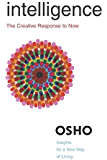 Intelligence: The Creative Response to Now (Osho Insights for a New Way of Living)