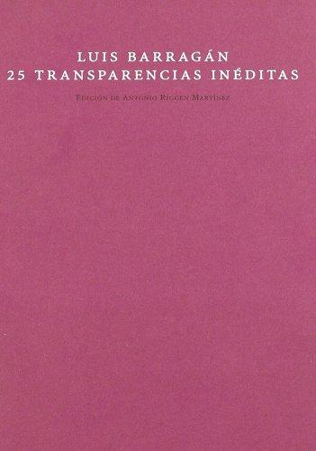 Luis Barragán 25 transparencias inéditas (Mudito & Co.) por Antonio Riggen Martínez