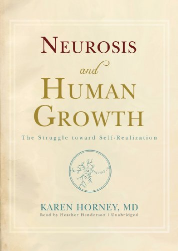Neurosis and Human Growth: The Struggle Toward Self-Realization: Library Edition