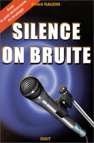 Silence, on bruite