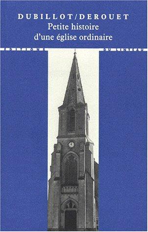 Petite histoire d'une église ordinaire par Christian Derouet