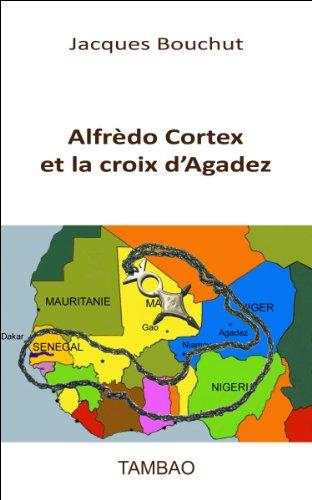 Livres gratuits Alfrèdo Cortex et la croix d'Agadez pdf, epub
