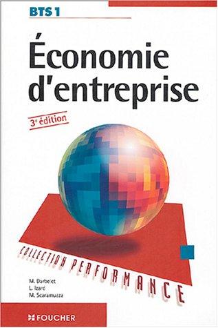 ECONOMIE ENTREPRISE BTS 1 (Ancienne édition) par Michel Darbelet